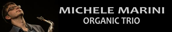 MICHELE MARINI ORGANIC TRIO